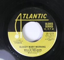 Country 45 Willie Nelson - Bloody Mary Morning / After The Fire Is Gone On Atlan