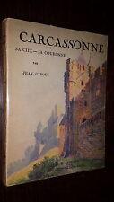 CARCASSONNE - Sa cité, sa couronne - Jean Girou 1948 - Aude Languedoc