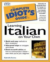 The Complete Idiots Guide to Learning Italian on Your Own by Euvino