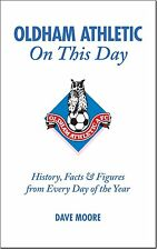 Oldham Athletic On This Day - The Latics Historical Events Facts Figures book