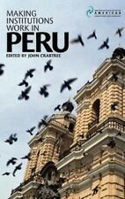 New, Making Institutions Work in Peru: Democracy, Development and Inequality Sin