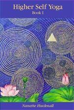 Higher Self Yoga : Book I by Nanette Hucknalll (2013, Paperback)