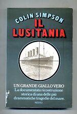 Colin Simpson # IL LUSITANIA # Rizzoli 1974 1A ED.
