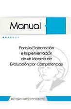 Manual para la Elaboraci�n e Implementaci�n de un Modelo de Evaluaci�n Por...