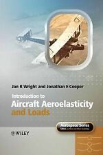 Introduction to Aircraft Aeroelasticity and Loads by Jonathan Edward Cooper, Jan