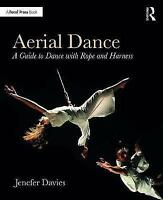 Aerial Dance. A Guide to Dance with Rope and Harness by Davies, Jenefer (Paperba
