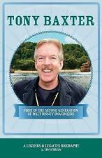 Tony Baxter: First of the Second Generation of Walt Disney Imagineers by Tim O'Brien (Paperback, 2015)