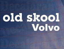 OLD SKOOL VOLVO Novelty Classic Vintage Car/Van/Window/Bumper Vinyl Sticker
