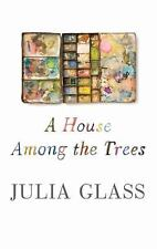 A House among the Trees by Julia Glass (2017, Large Type)