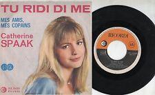 CATHERINE SPAAK canta in ITALIANO disco 45 giri MADE in ITALY Tu ridi di me