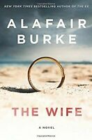 The Wife: A Novel of Psychological Suspense by Burke, Alafair