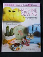 Learn to Sew in 30 Minutes - Machine Sewing by Debbie von Grabler-Crozier