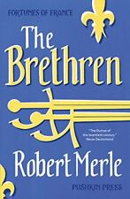 Fortunes of France: The Brethren By T. Jefferson Kline Robert Merle