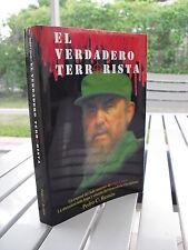 FIDEL CASTRO EL VERDADERO TERRORISTA BY PEDRO C. REMON