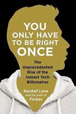 You Only Have to Be Right Once: The Unprecedented Rise of the Instant Tech Billi