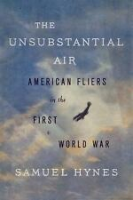 The Unsubstantial Air: American Fliers in the First World War-ExLibrary