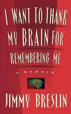 I Want to Thank My Brain for Remembering Me: A Memoir