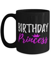 Birthday Princess Coffee Mug Funny Gift for Daughter or wife