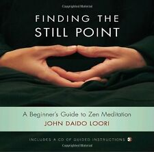 Finding the Still Point (Book and CD): A Beginners Guide to Zen Meditation (Dha