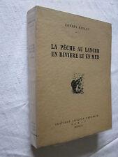 LA PECHE AU LANCER EN RIVIERE ET EN MER ROBERT RAVAUT 1947