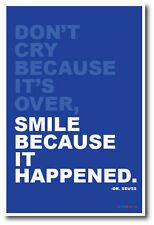 Don't Cry Because Its Over, Smile Because It Happened - Motivational Poster