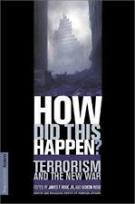How Did This Happen? : Terrorism and the New War by Gideon Rose and James F.,...