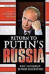 Return to Putin's Russia: Past Imperfect, Future Uncertain