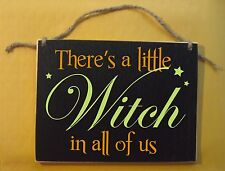 There's a little witch in all of us, halloween sign, broom funny, humor