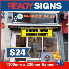 UNDER NEW MANAGEMENT - Banner Sign - 1300mm x 330mm - Australian Made UNM 130007