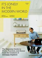 It's Lonely in the Modern World: The Essential Guide to Form, Function, and Ennu