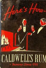 Caldwell's Rum Here's How Recipe Booklet Mixology Bartending 1939