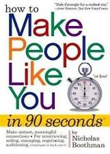 How to Make People Like You in 90 Seconds or Less by Nicholas Boothman...