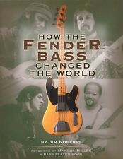 How the Fender Bass Changed the World Book NEW 000330737