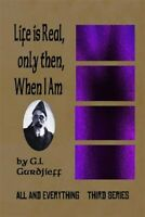 Life Is Real, Only Then, When I Am, Paperback by Gurdjieff, G. I., Like New U...