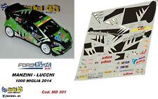 DECAL  1/43 -  FORD FIESTA WRC -  MANZINI   - Rally 1000 MIGLIA  2014