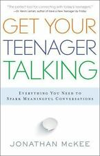 Get Your Teenager Talking: Everything You Need To Spark Meaningful Conversation