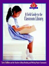 A Field Guide to the Classroom Library G: Grades 5-6, Calkins, Lucy, Reading and