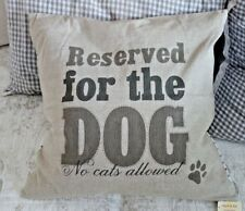 Neu Hunde Deko Kissenbezug Reserved For The Dog No Cats Allowed 50 x 50cm Shabby