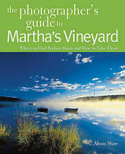 Photographing Martha's Vineyard: Where to Find Perfect Shots and How to Take The