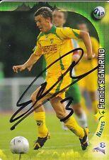 PANINI FOOT TRADING CARD div 1 2006 FRANCK SIGNORINO équipe NANTES signée