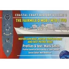 PBOATS-3  Coastal Craft History Volume 3 The Fairmile D MGB MTB FPB - 2016