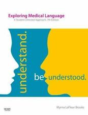 Exploring Medical Language : A Student-Directed Approach by Myrna LaFleur Brooks