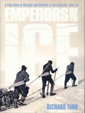 Emperors of the Ice : A True Story of Disaster and Survival in the Antarctic,...