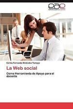NEW La Web social: Como Herramienta de Apoyo para el docente (Spanish Edition)