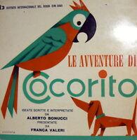 """LE AVVENTURE D COCORITO - A. BONUCCI  7"""" FRANCA VALERI - anno 1961 COVER ONORATO"""