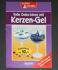Tolle Deko-Ideen mit Kerzen-Gel, schön & creativ, MOEWIG Verlag, Basteln, NEU