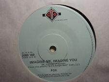 "Fox ""Imagine You, Imagine Me"" Classic Hit Oz 7"""