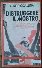Distruggere il mostro A. Cavallina Comunismo carcere anni '70 autonomia operaia