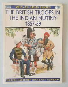 E790 Osprey Men-at-Arms Series 268 The British Troops in the Indian Mutiny...