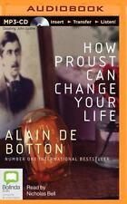 How Proust Can Change Your Life by Alain de Botton (2014, MP3 CD, Unabridged)
